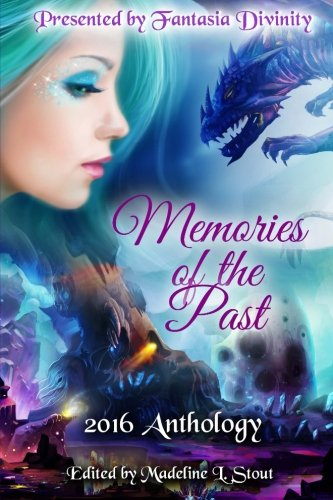 Memories of the Past: 2016 Anthology