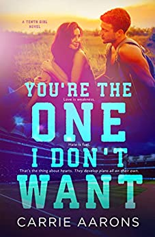 You're the One I Don't Want by [Aarons, Carrie]
