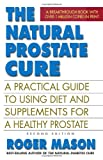 The Natural Prostate Cure, New Edition, Roger Mason, 0757003702