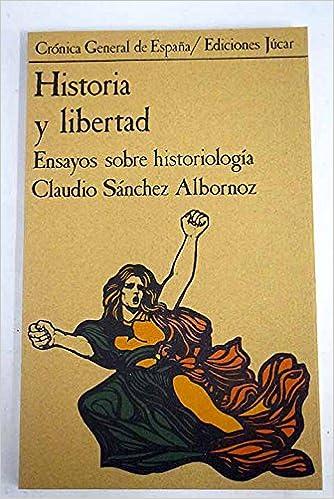 Historia y libertad (Crónica general de España): Amazon.es: Sánchez-Albornoz, Claudio: Libros