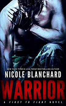 Warrior (First to Fight Book 1) by [Blanchard, Nicole]