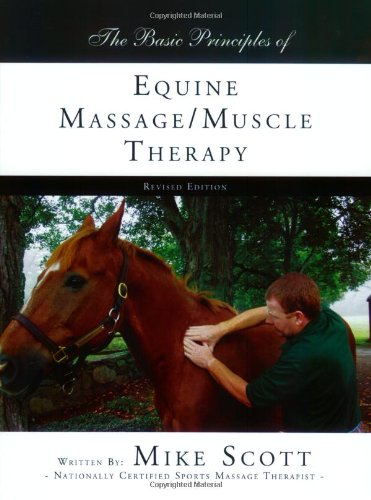 The Basic Principles of Equine Massage/Muscle Therapy, Equine Massage, Horse Massage (Basic Massage Therapy)