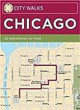 City Walks: Chicago: 50 Adventures On Foot