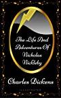 The Life And Adventures Of Nicholas Nickleby: By Charles Dickens - Illustrated