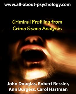 Criminal Profiling from Crime Scene Analysis by [Douglas, John, Burgess, Ann, Ressler, Robert, Hartman, Carol]