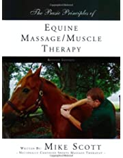 Equine Massage Muscle Therapy: Basic Principles of Equine Massage Muscle Therapy