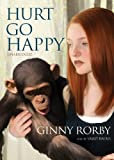 Front cover for the book Hurt Go Happy by Ginny Rorby