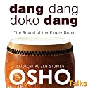 Dang Dang Doko Dang: The Sound of the Empty Drum Audiobook by  Osho Narrated by  Osho