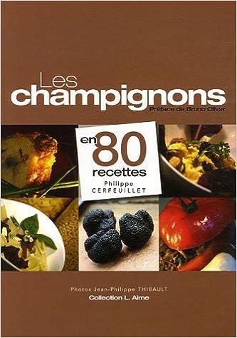 En ligne téléchargement gratuit Les champignons en 80 recettes pdf ebook