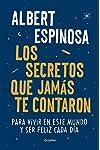 https://libros.plus/los-secretos-que-jamas-te-contaron-para-vivir-en-este-mundo-y-ser-feliz-cada-dia/