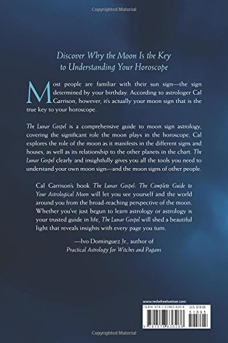The Lunar Gospel: The Complete Guide to Your Astrological Moon: Cal