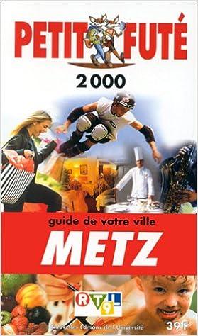 Lire en ligne PETIT FUTE METZ. : Edition 2000 pdf, epub ebook