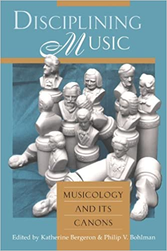 Book Disciplining Music: Musicology and Its Canons (1996-11-01)