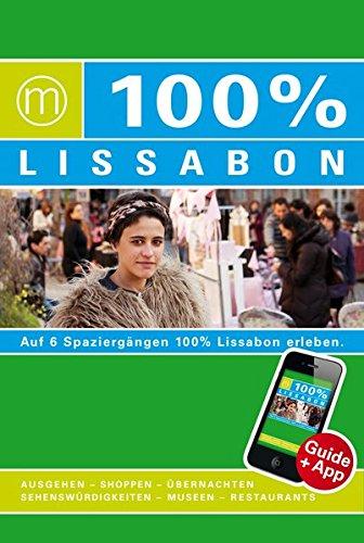 100% Cityguide Lissabon: Reiseführer inkl. kostenloser App + Extra Stadtplan