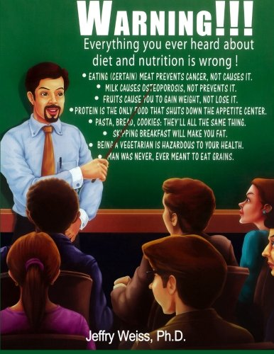 Warning! everything you have ever heard about dieting is wrong (why we eat and why we keep eating) (Volume 4) cover