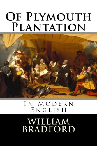Of Plymouth Plantation: In Modern English (William Bradford Diary)