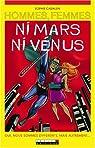Hommes, femmes ni Mars, ni Vénus : Oui, nous sommes différents, mais autrement... par Cadalen