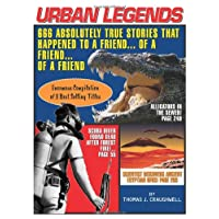 Urban Legends: 666 Absolutely True Stories That Happened to a Friend...of a Friend…of a Friend