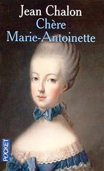 Chère Marie-Antoinette par Chalon