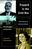 Trapped in the Cold War, Hermann H. Field and Kate Field, 0804744319