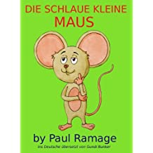 Die Schlaue Kleine Maus (Bilderbuch): Clever Little Mouse – German Edition