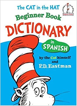 The Cat in the Hat Beginner Book Dictionary in Spanish (Beginner ...