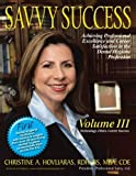 Savvy Success: Achieving Professional Excellence and Career Satisfaction in the Dental Hygiene Profession, Technology-Ethics-Career Success (Volume 3) by Christine A. Hovliaras (2012-11-15)