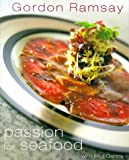 img - for Gordon Ramsay's Passion for Seafood book / textbook / text book