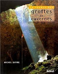 La France des grottes et des cavernes
