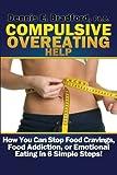 Compulsive Overeating Help, Dennis E. Bradford, 0988262320