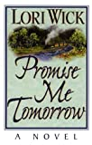 Promise Me Tomorrow, Lori Wick, 078621404X