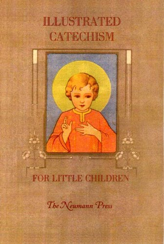Illustrated Catechism for Little Children (Trinity Catholic Blessed)