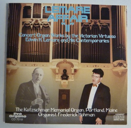 Lemare Affair II: Concert Organ Works by the Victorian Virtuoso Edwin H. Lemare and His Contemporaries (Organist Frederick Hohman) (Victorian Organ)