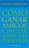 Como Ganar Amigos, Dale Carnegie, 0307349780