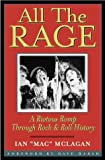 All the Rage: A Riotous Romp Through Rock and Roll History