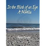 In the Blink of an Eye: A Novella