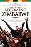 Front cover for the book Becoming Zimbabwe. A History from the Pre-colonial Period to 2008 by Brian Raftopoulos