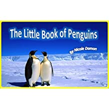 Children's Books:The Little Book of Penguins, picture books for kids, sea birds in Antarctica, preschool learning, first words for kids: Photography, bedtime stories, South Pole adventure