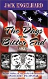 The Days of the Bitter End, Jack Engelhard, 0967407427