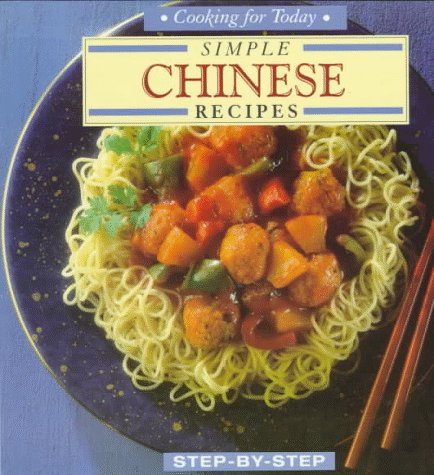 Simple Chinese Recipes (Cooking for Today Step-By-Step)