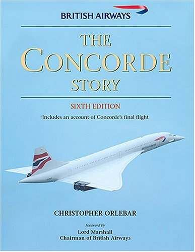 The Concorde Story: 21 Years in Service (Osprey Civil Aircraft) (Osprey Civil Aircraft)