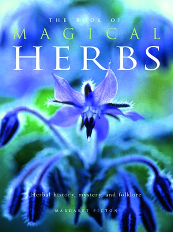 The Book of Magical Herbs: Herbal History, Mystery, & Folklore