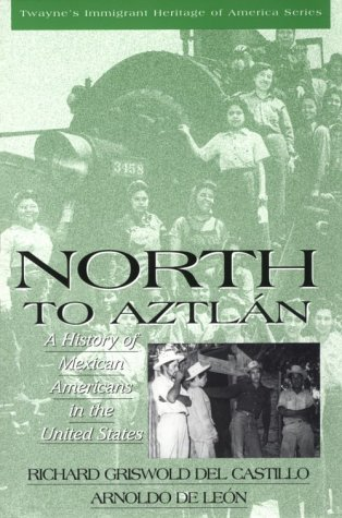 Immigrant Heritage of America Series - North to Aztlan: A History of Mexican Americans in the United States