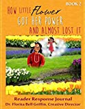 How Little Flower Got Her Power And Almost Lost It: Reader Response Journal (Children of The World Storybook and Education...