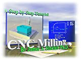 CNC Milling Fundamentals, James A. Sinclair, 0975352121