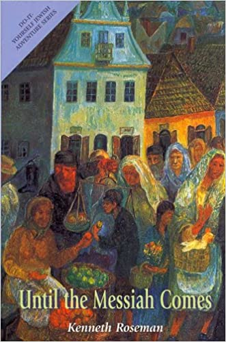 Until the messiah comes a russian jewish adventure roseman do it yourself jewish adventure series kenneth d roseman 9780807407066 amazon books solutioingenieria Image collections