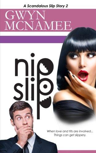 Nipslip: (A Scandalous Slip Story #2) (The Slip Series) (Volume 2)