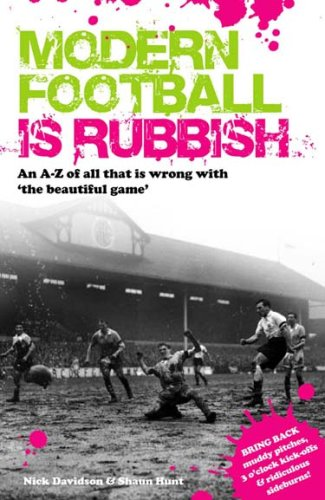 Read Online Modern Football Is Rubbish PDF