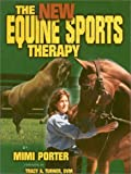 New Equine Sports Therapy, Mimi Porter, 1581500157