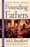 Founding Fathers, M. E. Bradford, 0700606564